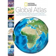 National Geographic Global Atlas: A Comprehensive Picture of the World Today with More Than 300 New Maps, Infographics, and Illustrations, Hardcover