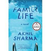 Family Life, Paperback/Akhil Sharma