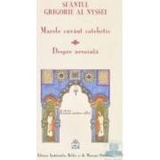 Marele cuvant catehetic. Despre nevointa - Sfantul Grigorie al Nyssei