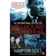 Hellhound on his Trail. The Stalking of Martin Luther King, Jr. and the International Hunt for His Assassin, Paperback/Hampton Sides