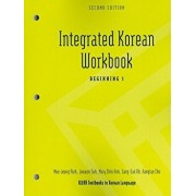 Integrated Korean Workbook: Beginning 1, Second Edition, Paperback (2nd Ed.)/Mee-Jeong Park