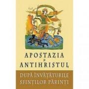Apostazia si Antihristul dupa invataturile Sfintilor Parinti