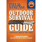 Field & Stream Outdoor Survival Guide: Survival Skills You Need, Paperback