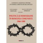 Politica si demografie in Romania comunista 1966-1989