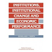 Institutions, Institutional Change and Economic Performance, Paperback