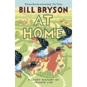 At Home. A Short History of Private Life, Paperback/Bill Bryson