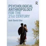 Psychological Anthropology for the 21st Century, Paperback/Jack David Eller