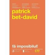 Fa imposibilul! Cele 25 de legi ale realizarii imposibilului
