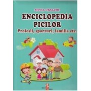 Enciclopedia picilor Profesii sporturi familia - Silvia Ursache
