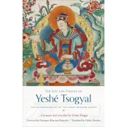 The Life and Visions of Yeshe Tsogyal: The Autobiography of the Great Wisdom Queen, Paperback