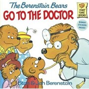 The Berenstain Bears Go to the Doctor, Hardcover/Stan And Jan Berenstain Berenstain