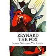 Reynard the Fox, Paperback/Johann Wolfgang Von Goethe