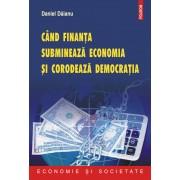 Cand finanta submineaza economia si corodeaza democratia (eBook)