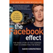 The Facebook Effect: The Inside Story of the Company That Is Connecting the World, Paperback