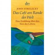 Das Café am Rande der Welt - Strelecky, John - Romane - Belletristik - dtv