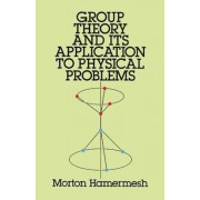 Group Theory and Its Application to Physical Problems, Paperback