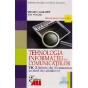 Manual tehnologia informatiei clasa 12 tic 2 si a comunicatiilor 2007 - Mihaela Garabet Ion Neacsu