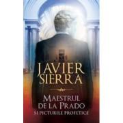 Maestrul de la Prado si picturile profetice - Javier Sierra
