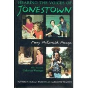 Hearing the Voices of Jonestown: Putting a Human Face on an American Tragedy, Hardcover/Mary Maaga