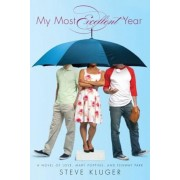 My Most Excellent Year: A Novel of Love, Mary Poppins, & Fenway Park, Paperback