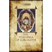 The Teachings of Zoroaster, and the Philosophy of the Parsi Religion, Paperback/Shapurji Aspaniarji Kapadia