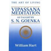 The Art of Living: Vipassana Meditation: As Taught by S. N. Goenka, Paperback