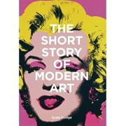 The Short Story of Modern Art: A Pocket Guide to Key Movements, Works, Themes, and Techniques, Paperback/Susie Hodge