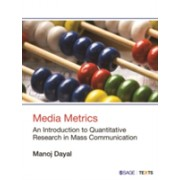 Media Metrics - An Introduction to Quantitative Research in Mass Communication (Dayal Manoj)(Paperback) (9789386062161)