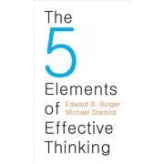 The 5 Elements of Effective Thinking, Hardcover