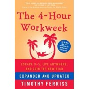 The 4-Hour Workweek: Escape 9-5, Live Anywhere, and Join the New Rich, Hardcover/Timothy Ferriss