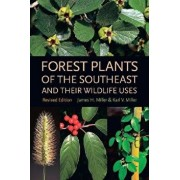 Forest Plants of the Southeast and Their Wildlife Uses, Paperback/James H. Miller