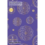 Sacred Geometry Illustrated Lined Journal: Illustrated Medium Lined Journaling Notebook, Sacred Geometry Sp01uv Gold on Ultra Violet Cover, 6x9, 130 P