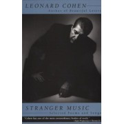 Stranger Music: Selected Poems and Songs, Paperback