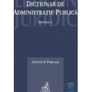 Dictionar de administratie publica ed. 3 - Anton P. Parlagi