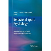 Behavioral Sport Psychology. Evidence-Based Approaches to Performance Enhancement, Paperback/***