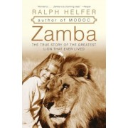 Zamba: The True Story of the Greatest Lion That Ever Lived, Paperback