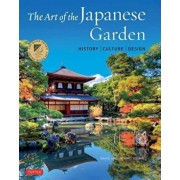 The Art of the Japanese Garden: History / Culture / Design, Hardcover/David Young