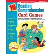 10 Reading Comprehension Card Games: Easy-To-Play, Reproducible Card and Board Games That Boost Kids' Reading Skills-And Help Them Succeed on Tests, Paperback/Scholastic Teaching Resources
