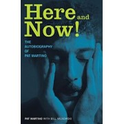 Here and Now!: The Autobiography of Pat Martino, Hardcover/Pat Martino