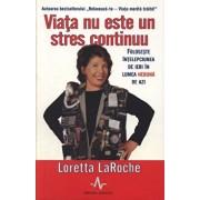 Viata nu este un stres continuu/Loretta Laroche