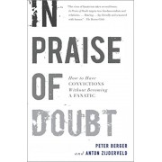 In Praise of Doubt: How to Have Convictions Without Becoming a Fanatic, Paperback