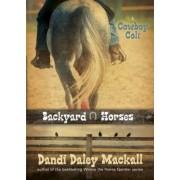 Backyard Horses: Cowboy Colt, Paperback