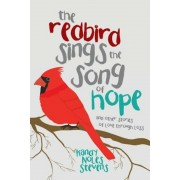 The Redbird Sings the Song of Hope, Paperback