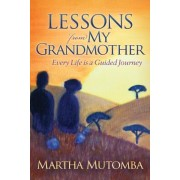 Lessons from My Grandmother: Every Life Is a Guided Journey