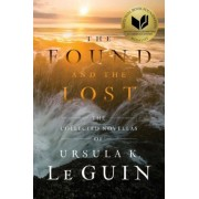 The Found and the Lost: The Collected Novellas of Ursula K. Le Guin, Hardcover