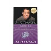 Un iq financiar mai bun/ROBERT T. KIYOSAKI