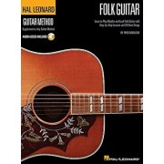 Hal Leonard Folk Guitar Method: Learn to Play Rhythm and Lead Folk Guitar with Step-By-Step Lessons and 20 Great Songs, Paperback/Fred Sokolow