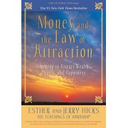 Money, and the Law of Attraction. Learning to Attract Wealth, Health, and Happiness, Paperback/Jerry Hicks