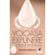 Voioasa expunere a ordinii mondiale/Alexandru Balasescu