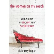 The Women on My Couch: Stories of Sex, Love and Psychotherapy